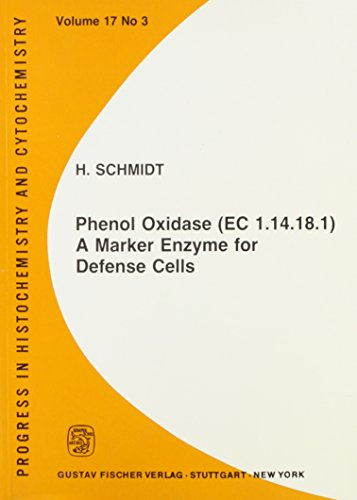 Phenol Oxidase/Ec 1.14.18.1/: A Marker Enzyme for Defense Cells (Progress in Histochemistry & Cytochemistry)