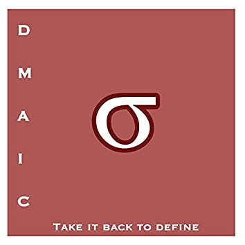 Take It Back to Define (Dmaic)