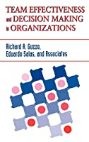 Team Effectiveness and Decision Making in Organizations (J-B SIOP Frontiers Series)