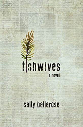 Fishwives by [Sally Bellerose]