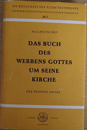 Das Buch des Werbens Gottes um seine Kirche. Der Prophet Hosea, Bd 23/2