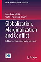 Globalization, Marginalization and Conflict: Political, economic and social processes (Perspectives on Geographical Marginality, 6)