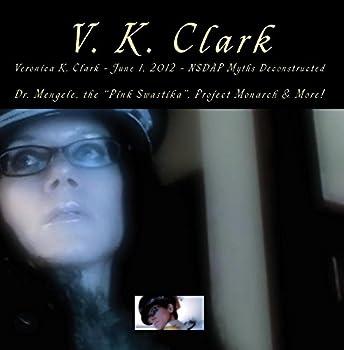 Veronica K Clark - June 1 2012 - NSDAP Myths Deconstructed