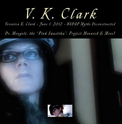 Veronica K. Clark - June 1, 2012 - NSDAP Myths Deconstructed