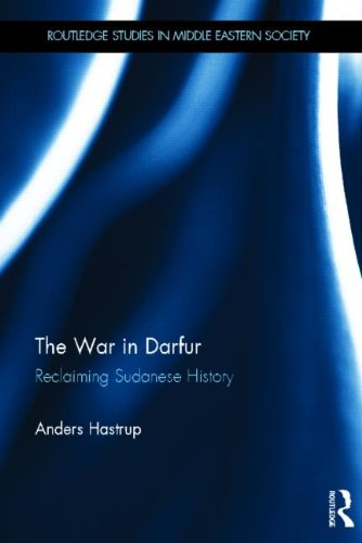 The War in Darfur: Reclaiming Sudanese History (Routledge Studies in Middle Eastern Society, Band 1)
