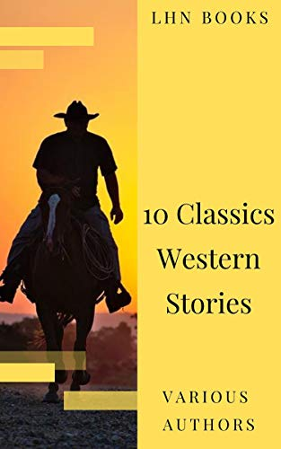 10 Classics Western Stories (English Edition
