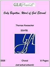 Only Begotten, Word of God Eternal - Thomas Keesecker - SSATB