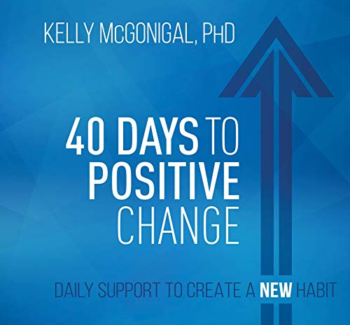 40 Days to Positive Change: Daily Support to Create a New Habit