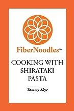 FiberNoodles, Cooking with Shirataki Pasta