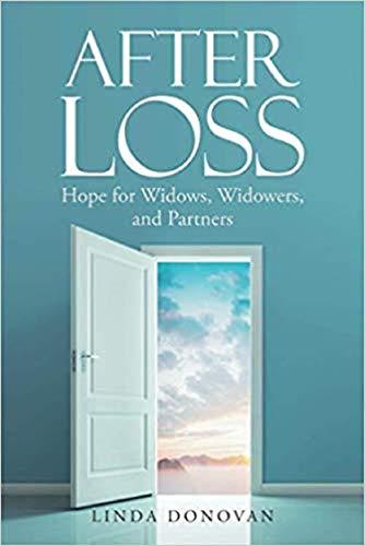 After Loss: Hope for Widows, Widowers, and Partners