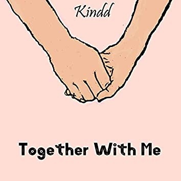 Together With Me