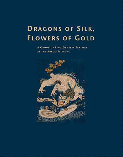 Dragons of Silk, Flowers of Gold: A Group of Liao-Dynasty Textiles at the Abegg-Stiftung