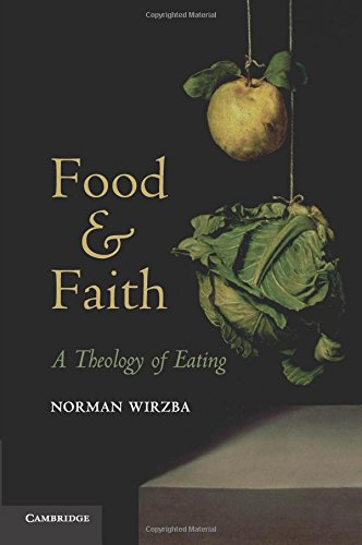 Food and Faith: A Theology of Eating