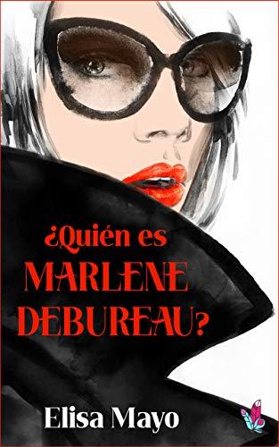 ¿Quién es Marlene Debureau? de [ELISA MAYO]