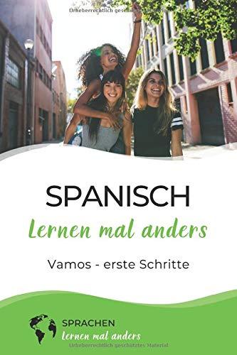 Spanisch lernen mal anders - Vamos - erste Schritte: Lernen mit Themen aus dem spanischen Alltag