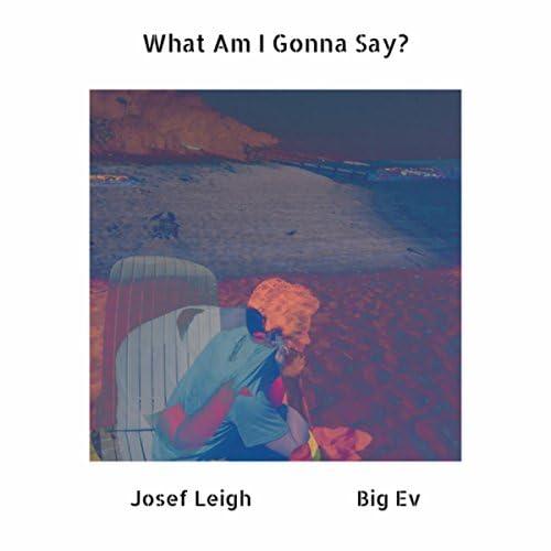 Josef Leigh feat. Big Ev