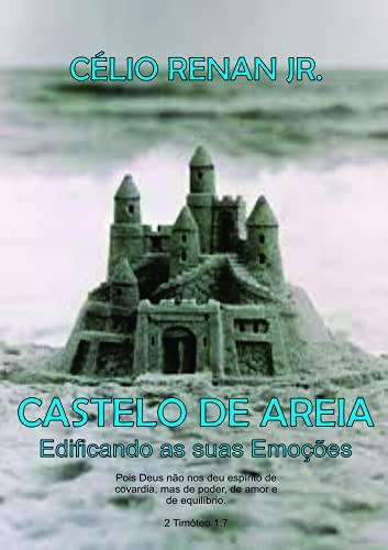 Castelo de Areia: Edificando as Suas Emoções