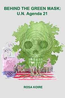 BEHIND THE GREEN MASK: UN Agenda 21 by [Rosa Koire, Barry N. Nathan]