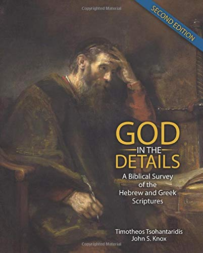 God in the Details: A Biblical Survey of the Hebrew and Greek Scriptures