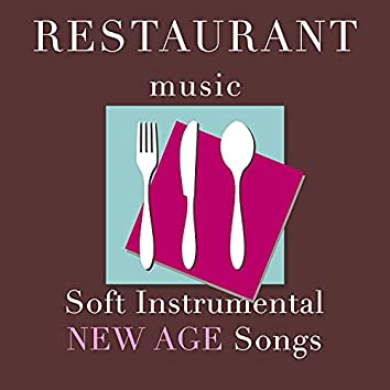 Restaurant Music: Soft Instrumental New Age Songs for a Relaxed and Romantic Mood