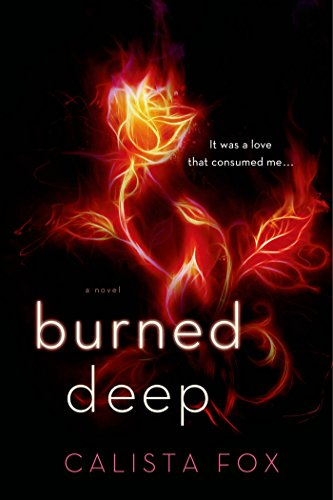 Burned Deep: A Novel (Burned Deep Trilogy Book 1)