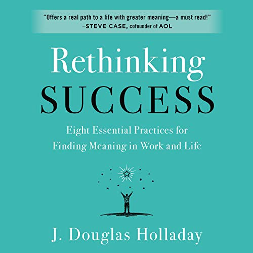 Rethinking Success Audiobook By J. Douglas Holladay cover art