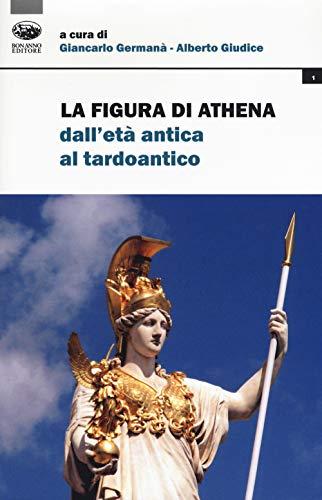 La figura di Athena dall'età antica al tardoantico
