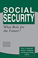 Social Security: What Role for the Future? (Conference of the National Academy of Social Insurance)