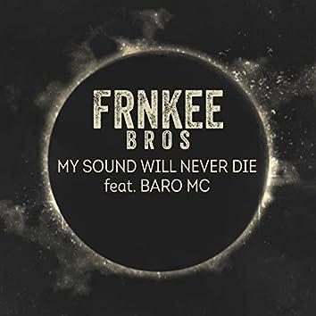 My Sound Will Never Die (feat. Baro MC)