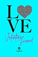 Valentine Journal for girls ages 8+- Girl Diary -Journal for teenage girl - Dot Grid Journal - 122 pages -6x9 Inches: Love Cover Aqua color