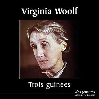 Trois guinées                   De :                                                                                                                                 Virginia Woolf                               Lu par :                                                                                                                                 Coline Serreau                      Durée : 59 min     1 notation     Global 5,0