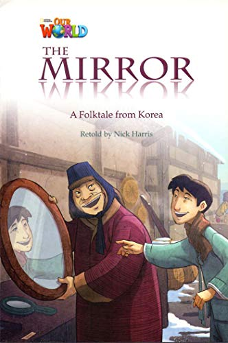 Our World 4 - Reader 1: The Mirror: A Folktale from Korea