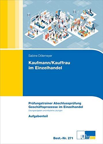 Kaufmann/Kauffrau im Einzelhandel (AO 2017): Prüfungstrainer Abschlussprüfung, Geschäftsprozesse im Einzelhandel