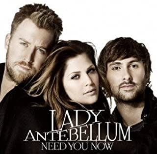 Need You Now by Lady Antebellum (2010-05-26)