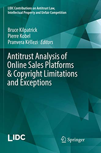 Antitrust Analysis of Online Sales Platforms & Copyright Limitations and Exceptions (LIDC Contributions on Antitrust Law, Intellectual Property and Unfair Competition)