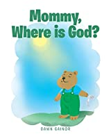 Mommy, Where is God?