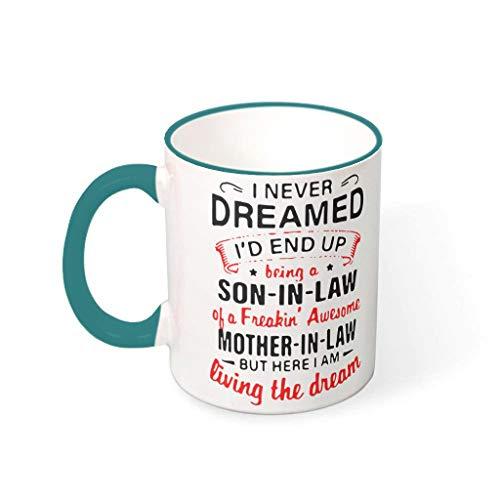 IOVEQG I never dreamed yerno suegra mágica taza de cerámica divertida con mango un gran regalo para programadores, para café, té, cacao y bebidas calientes 330 ml
