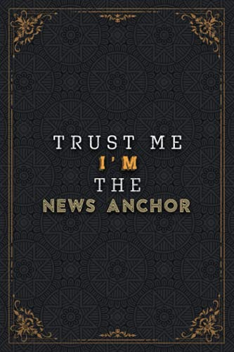 News Anchor Notebook Planner - Trust Me I'm The News Anchor Job Title Working Cover Checklist Journal: Work List, 5.24 x 22.86 cm, 120 Pages, Work ... To Do List, Homework, Planner, A5, Pretty