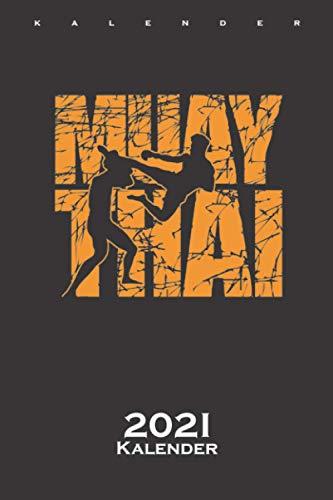 Muay Thai Kampf mit Stil Kalender 2021: Jahreskalender für Fans des Kickboxens und der Sportart