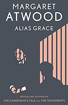 Alias Grace: A Novel by [Margaret Atwood]