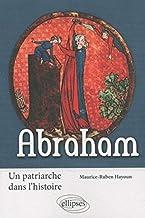 Livres Abraham : Un patriarche dans l'histoire PDF