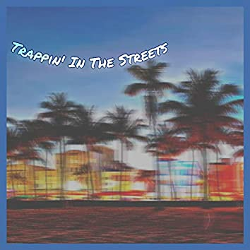 Trappin' in the Streets