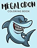 Megalodon Coloring Book: Megalodon Coloring Pages, Shark Colouring Book, Over 40 Pages to Color, Cute Thresher Shark, Sawshark Colouring Pages for ... 4-8 and up - 🔥 Hours Of Fun Guaranteed! 🔥✅