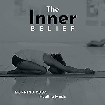 The Inner Belief - Morning Yoga Healing Music