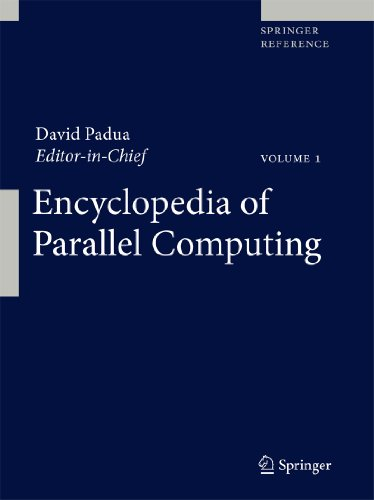 Encyclopedia of Parallel Computing: Vol. 3 & Vol. 4 (Springer Reference)