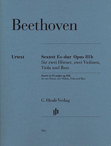 Sextett Es-dur op. 81b für zwei Hörner, zwei Violinen, Viola und Bass: Mit Stimmen für Horn in Es und F