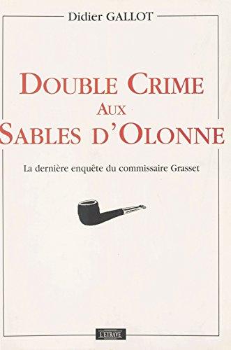 Double crime aux Sables-dOlonne : La Dernière enquête du commissaire Grasset