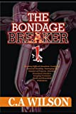 THE BONDAGE BREAKER 1: Breaking Difficult Situations, Combating Financial Hardship, Destroying The...