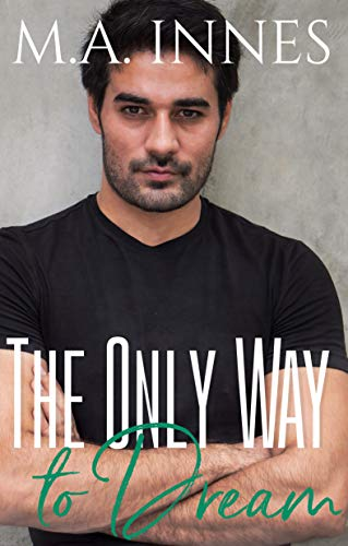 The Only Way to Dream (The Mechanics of Love Book 3) (English Edition)