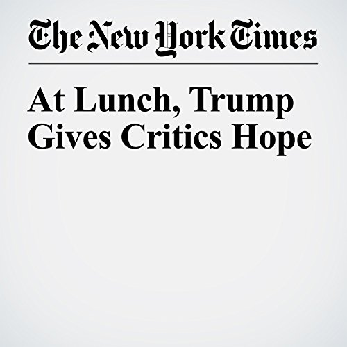 At Lunch, Trump Gives Critics Hope cover art